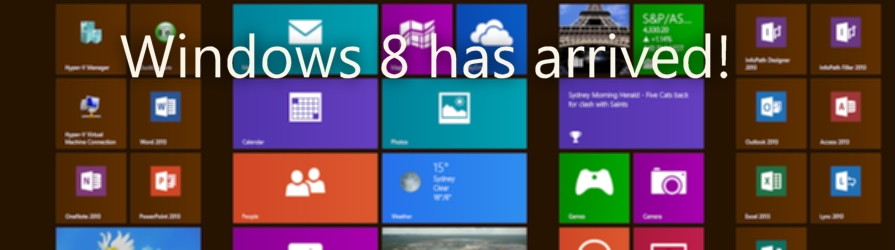 Windows 8 has arrived