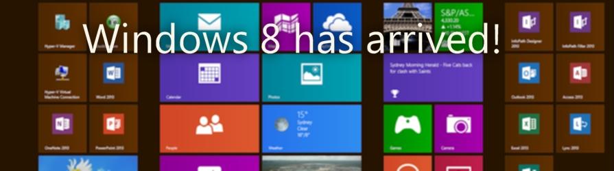 Windows 8 has arrived